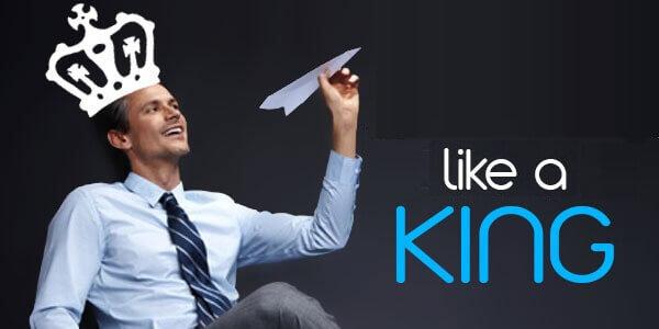 like a king